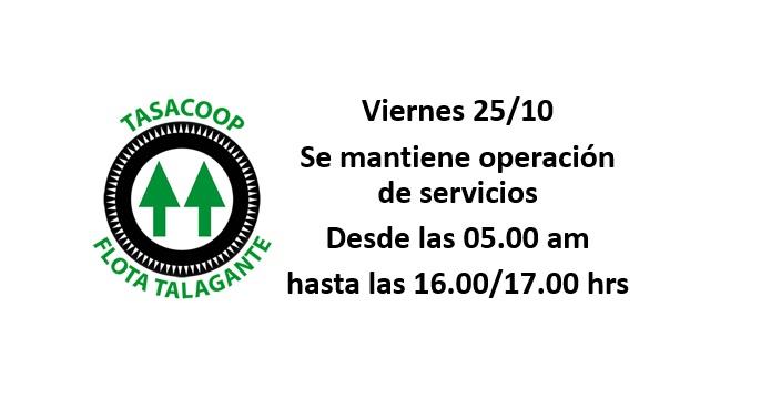 Atención Talagante: Se mantiene operatividad de servicios Viernes 25/10. Desde las 05.00 am a las 16.00 a 17.00 horas. Infórmate con nosotros.
